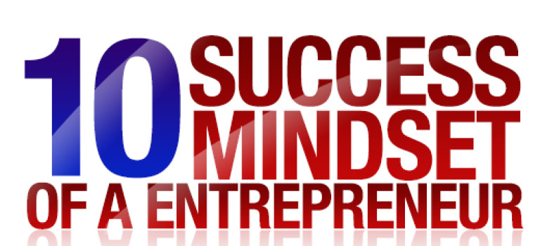 10 Success Mindset of an Entrepreneur
