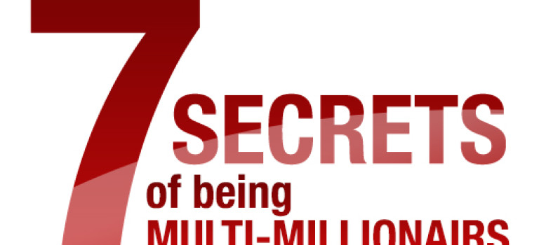 7 Secrets of Self-Made Multi-Millionaires