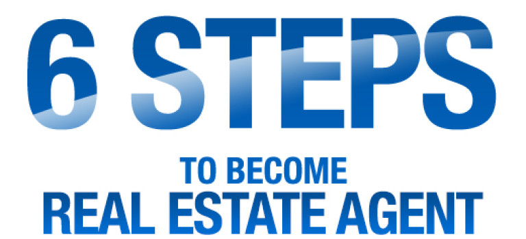 6 Steps to Becoming a Real Estate Agent