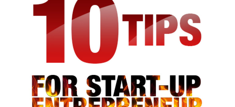 10 Tips For Start-up Entrepreneur
