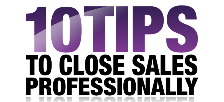 10 Tips to Close Sales Professionally