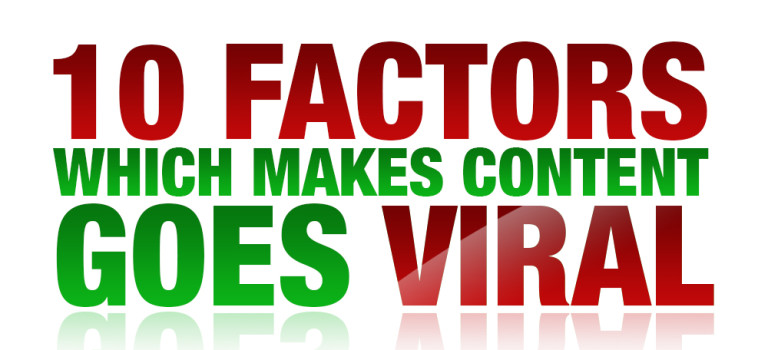 10 Factors Which Makes Content Goes Viral