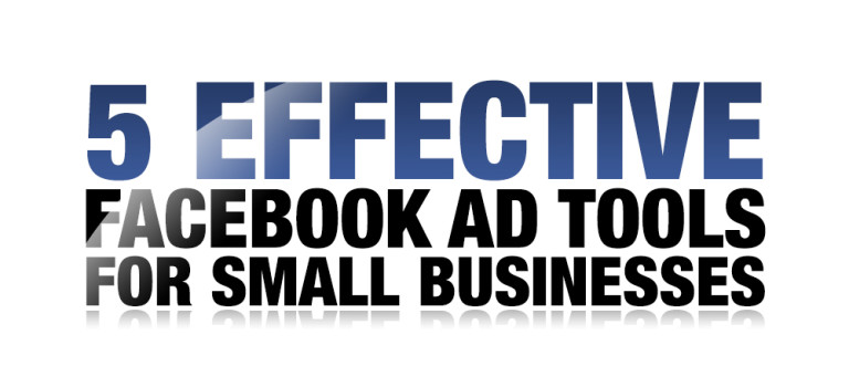 5 Effective Facebook ad tools for Small Businesses