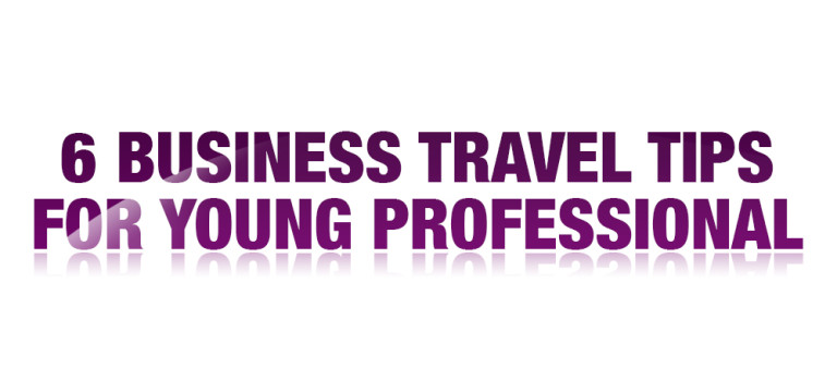 6 Business Travel Tips For Young Professional