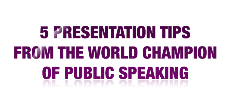 5 Presentation Tips From The World Champion Of Public Speaking