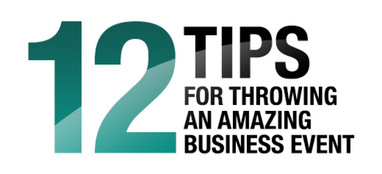 12 Tips For Throwing An Amazing Business Event