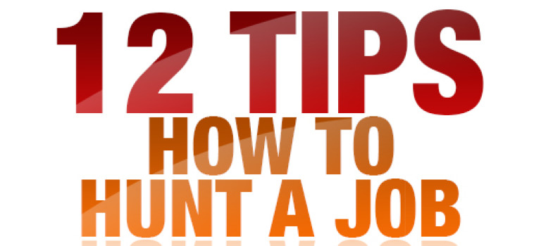 12 Tips on How to Hunt a Job