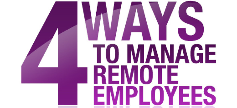 4 Ways to Manage Remote Employees