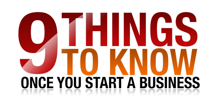 9 Things to Know Once You Start a Business
