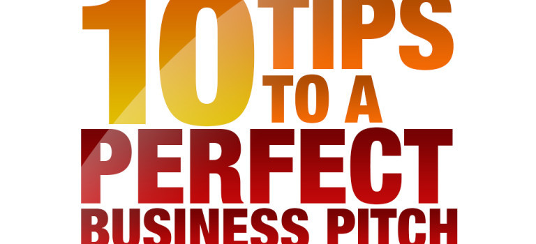 10 Tips to a Perfect Business Pitch
