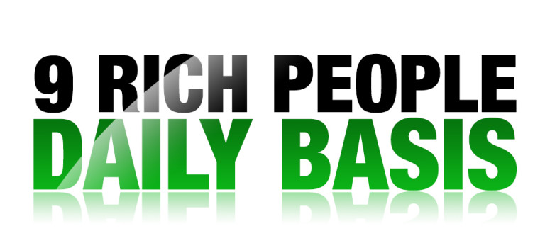 9 Rich People Daily Basis