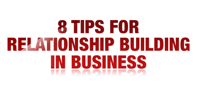 8 Tips for Relationship Building in Business
