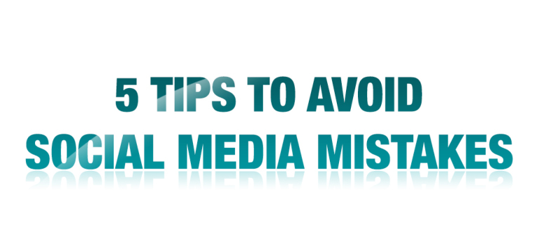 5 Tips to Avoid Social Media Mistakes
